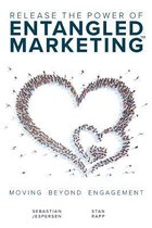 Release the Power of ENTANGLED MARKETING(TM)