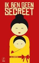 Ik ben geen secreet