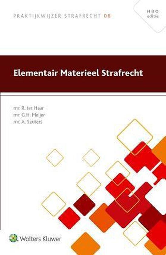 Boek cover Praktijkwijzer Strafrecht 08 - Elementair materieel strafrecht van R. Ter Haar (Paperback)
