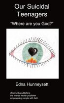 Our Suicidal Teenagers- Where are You God?