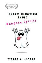 Ghosts Behaving Badly