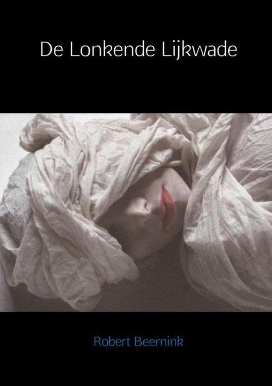 De lonkende lijkwade - Robert Beernink  