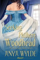 Seeking Philbert Woodbead ( a Madcap Regency Romance )