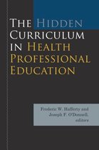 The Hidden Curriculum in Health Professional Education