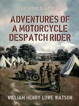 Adventures of a Motorcycle Despatch Rider