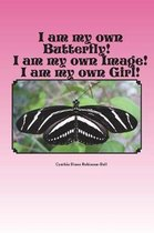 I Am My Own Butterfly