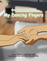 Grandmother Loves My Dancing Fingers