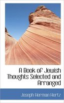 A Book of Jewish Thoughts Selected and Arranged