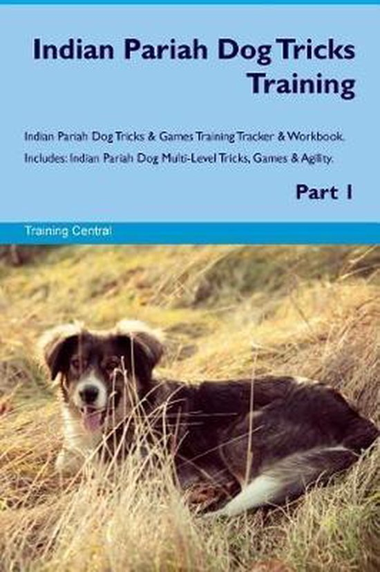 Indian Pariah Dog Tricks Training Indian Pariah Dog Tricks & Games Training Tracker & Workbook. Includes