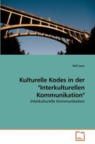 Kulturelle Kodes in Der Interkulturellen Kommunikation