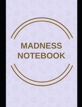 Madness Notebook