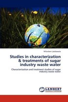 Studies in Characterization & Treatments of Sugar Industry Waste Water