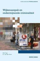 Onderzoeksreeks Politieacademie - Wijkenaanpak en ondermijnende criminaliteit