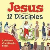Jesus and the 12 Disciples Children's Christianity Books