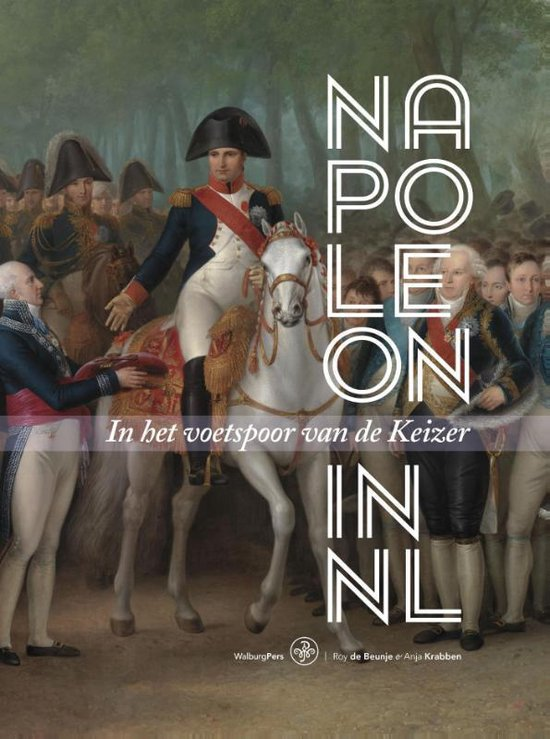 Napoleon in Nederland - Roy de Beunje |