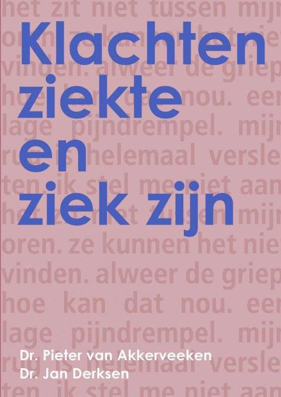 Klachten, ziekte en ziek zijn - Pieter F van Akkerveeken Jan J L Derksen   Fthsonline.com
