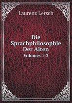 Die Sprachphilosophie Der Alten Volumes 1-3