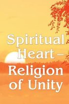 Spiritual Heart - Religion of Unity