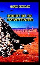 Ghost of an Executioner
