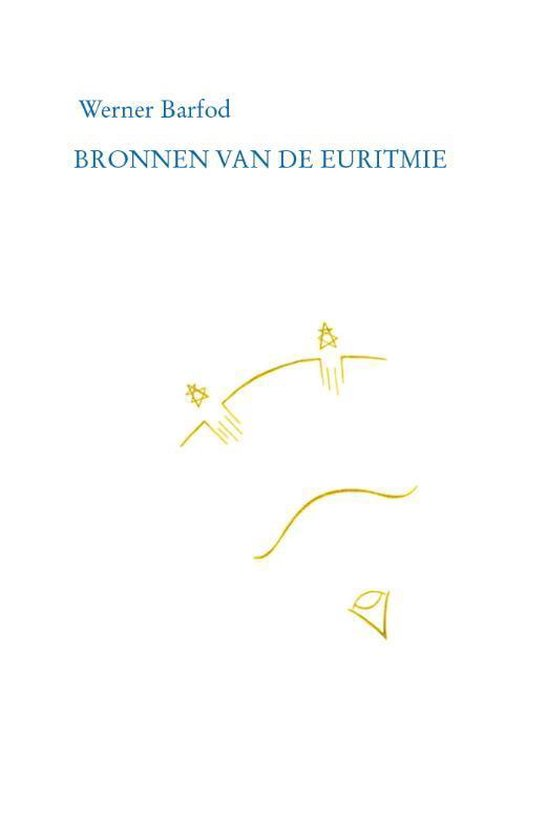 Bronnen van de euritmie - Werner Barfod |