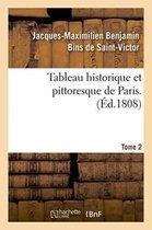 Tableau historique et pittoresque de Paris. Tome 2