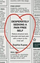 Desperately Seeking a Pain Free Self