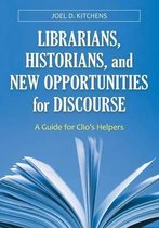 Librarians, Historians, and New Opportunities for Discourse