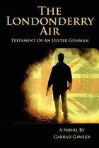 The Londonderry Air - Testament Of An Ulster Gunman