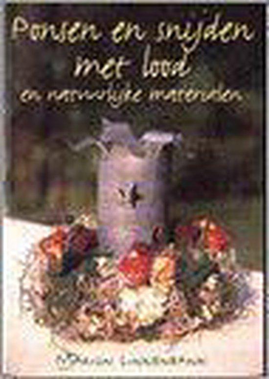 Ponsen En Snijden Met Lood En Natuurlijke Materialen - Marion Linnenbank |