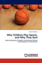 Why Children Play Sports, and Why They Quit