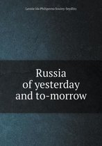 Russia of Yesterday and To-Morrow
