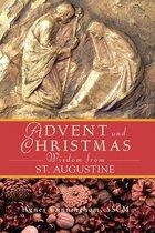 Advent Wisdom and Christmas Wisdom From St. Augustine