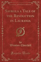 Savrola a Tale of the Revolution in Laurania (Classic Reprint)