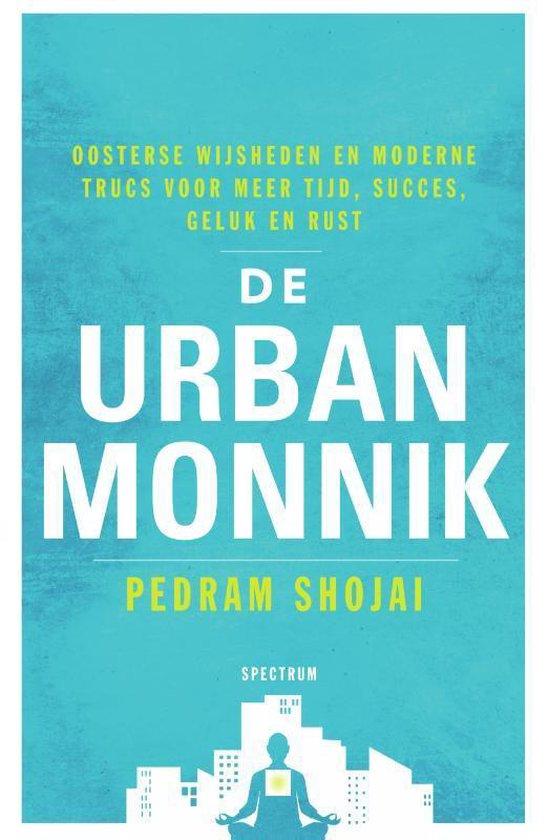 De urban monnik - Pedram Shojai |