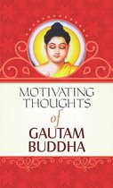 Motivating Thoughts of Gautam Buddha