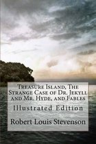 Treasure Island, the Strange Case of Dr. Jekyll and Mr. Hyde, and Fables