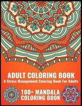 Adult Coloring Book A Stress Management Coloring Book For Adult 100+ Mandala Coloring Book
