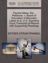 Pauline Maas, Etc., Petitioner, V. Board of Education of Mountain Lakes et al. U.S. Supreme Court Transcript of Record with Supporting Pleadings