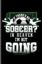 If There's No Soccer in Heaven I'm not Going