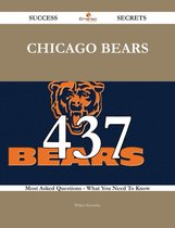 Chicago Bears 437 Success Secrets - 437 Most Asked Questions On Chicago Bears - What You Need To Know