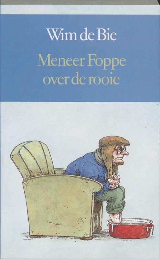 Meneer Foppe over de rooie - Wim de Bie |
