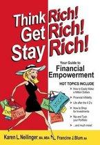 Think Rich! Get Rich! Stay Rich!