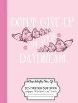 Don't Give Up On Your Daydream