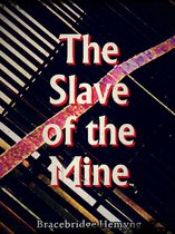 The Slave of the Mine