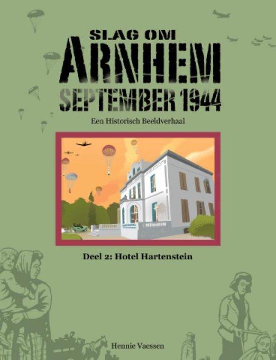 Slag om Arnhem September 1944 2 Hotel Hartenstein - Hennie Vaessen |