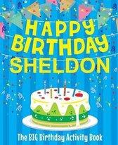 Happy Birthday Sheldon - The Big Birthday Activity Book