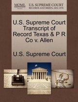 U.S. Supreme Court Transcript of Record Texas & P R Co V. Allen