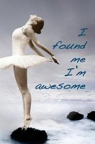 I Found Me. I?m Awesome