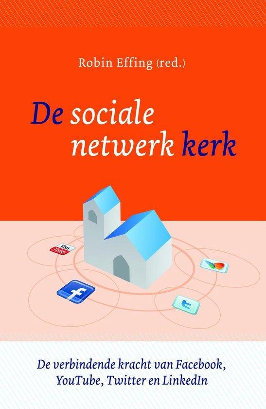 De sociale netwerk kerk - Robin Effing e.a.  