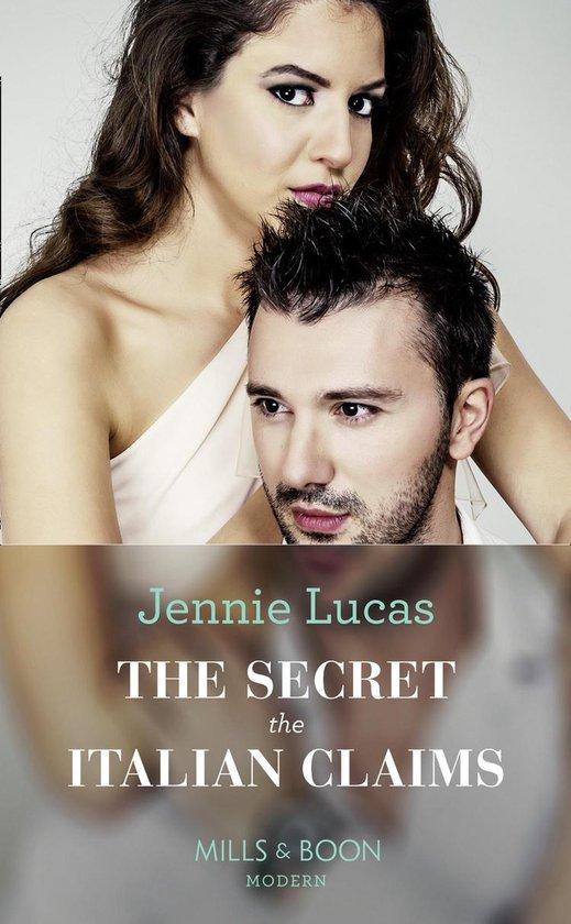The Secret The Italian Claims (Mills & Boon Modern) (Secret Heirs of Billionaires, Book 14)